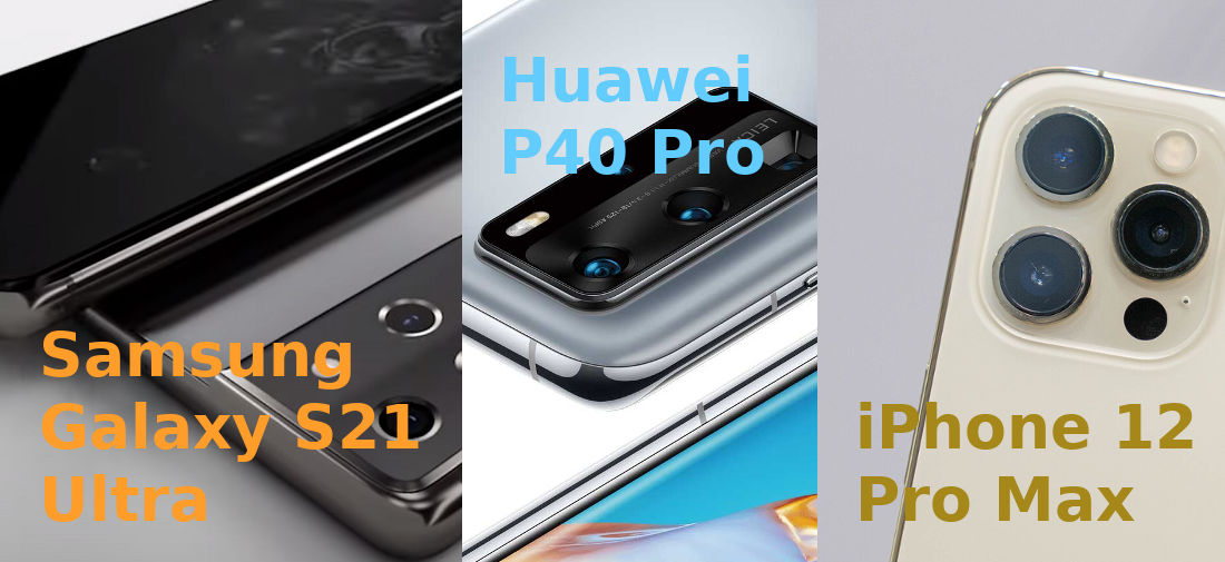 iPhone 12 Pro Max vs Samsung Galaxy S21 Ultra vs Huawei P40 Pro Comparison